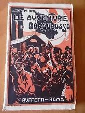 Ugo Mioni LE AVVENTURE DI BORGOROSSO 1° ed. Buffetti anni '20