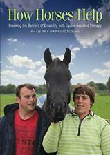 How Horses Help: Breaking the Barriers of Disab, Harrington..