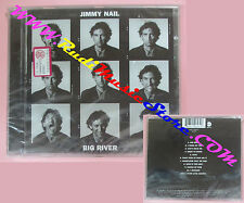CD JIMMY NAIL Big River 1995 Germany WARNER MUSIC SIGILLATO no lp mc dvd (CS14)