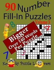 Number Fill-In Puzzles, 90 Puzzles, Volume 3, 140 Words per Puzzle by Kooky...