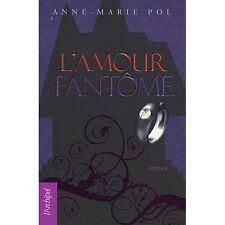 L'AMOUR FANTOME Anne-Marie POL roman jeunesse livre danse