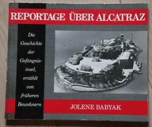 REPORTAGE ÜBER ALCATRAZ Jolene Babyak Geschichte der Gefängnisinsel signiert