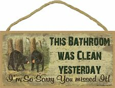 "This Bathroom Was Clean Yesterday Black Bear Bath Sign Plaque Cabin Decor 5""x10"""
