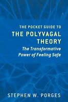The Pocket Guide to the Polyvagal Theory The Transformative Pow... 9780393707878