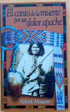 El canto de la muerte por un dolor apache - Patrick Mosconi - 2001