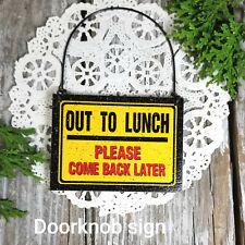 Out to Lunch  Please Come Back Later * Fits Doorknob * DecoWords Mini Wood Sign