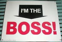 REKLAME BLECHSCHILD NOSTALGIE  20x25cm I´M THE BOSS Chef Deko Bar GASTRONOMIE