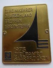 Plakette Badge Kühler Autoplakette 11. Heimkehrerfahrt Treffen Saarbrücken 1975