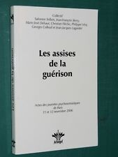 Les assises de la guérison Collectif S. SELLAM, J.-F. BERRY M.-J. DELSAUT et al.