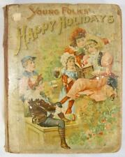 Antique Childrens Book Young Folks Happy Holidays Illustrated Circa 1900 O AS IS