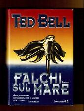 Falchi sul mare -Ted Bell- Longanesi Gaja scienza 1^ edizione.2004