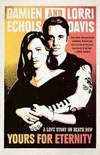 Yours for Eternity: A Love Story on Death Row, Davis, Lorri, Echols, Damien