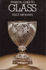 GLASS PHAIDON GUIDE Felice Mehlman **GOOD COPY**