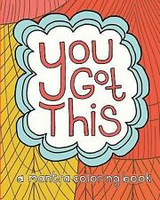 You Got This : A Mantra Coloring Book by Lora DiFranco and Trish DiFranco...