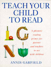 Teach Your Child to Read: A Phonetic Reading Prime..., Annis Garfield Paperback