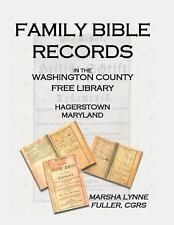 Family Bible Records in the Washington County Free Library, Hagerstown,...