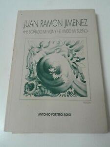 JUAN RAMON JIMENEZ HE SOÑADO MI VIDA Y HE VIVIDO MI SUEÑO 1ª EDICION