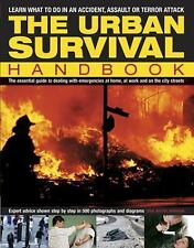 The Urban Survival Handbook: Learn What To Do In An Accident, Assault Or Terror