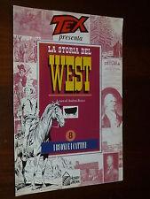 TEX Presenta : La Storia del West  N° 8  Ed. HOBBY & WORK - EDICOLA !!