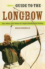 Guide to the Longbow Book- Buying-Design-Shooting-Arrows - New!