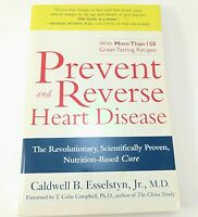 Prevent and Reverse Heart Disease by Caldwell B. Esselstyn Jr. (2008, Paperback)