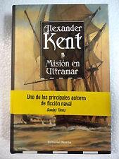 Alexander Kent tomo 6 Mision en Ultramar,Ed.Noray 2000