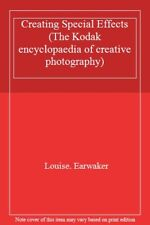 Creating Special Effects (The Kodak encyclopaedia of creative phot .0705415481