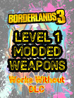 Borderlands 3 Modded Weapons Level 1 MH10 PS4/PS5/XBOX/X/S/PC