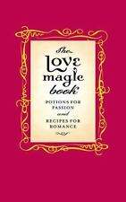The Love Magic Book: Potions for Passion and Recipes for Romance - Good - Kemp,