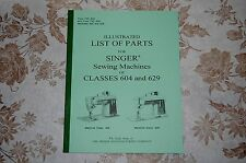 Illustrated Parts Manual to Service Singer Sewing Machines of Classes 604 & 629