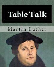 Table Talk: By Luther, Martin