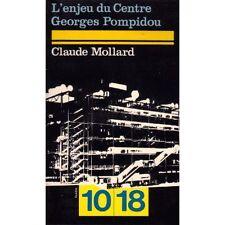 L'ENJEU DU CENTRE GEORGES POMPIDOU PAR C. MOLLARD 10/18