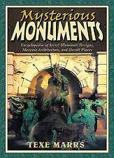 Mysterious Monuments: Encyclopedia of Secret Illuminati Designs, Masonic Archite