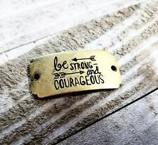 Word Charm Word Pendant Quote Charm Bronze Inspirational BE STRONG & COURAGEOUS*