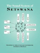 The Sound System of Setswana by Department Of African Languages And...