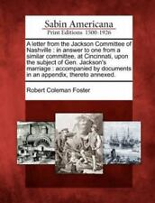 A Letter from the Jackson Committee of Nashville: In Answer to One from a Simila