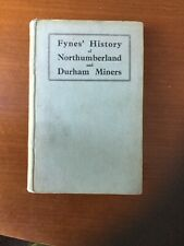 Fynes` History of Northumberland and Durham Miners. 1923.