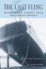 The Last Fling : Hurricane Carol 1954 by John Cummings (2016, Paperback)