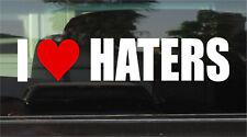 I LOVE HATERS WINDOW/BUMPER STICKER