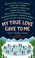 My True Love Gave to Me : Twelve Holiday Short Stories by Perkins Hardcover Book