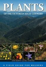 Plants of the Victorian High Country [OP]: A Field Guide for Walkers, , Dowling,