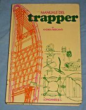 MANUALE DEL TRAPPER - Andrea Mercanti - Longanesi (S5)