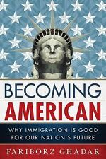 Becoming American: Why Immigration Is Good for Our Nation's Future-ExLibrary