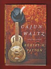 Cajun Waltz: A Novel by Robert H. Patton (2016, Hardcover)
