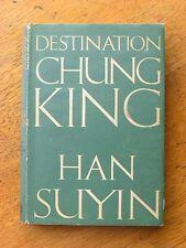 Destination Chung King - Han Suyin (Hardback, 1954)