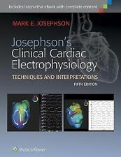 Josephson's Clinical Cardiac Electrophysiology by Mark E. Josephson...
