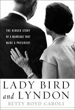 Lady Bird and Lyndon Betty Boyd Caroli (Hardcover, 2015 First Edition)