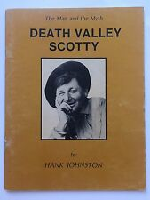 Death Valley Scotty, The Man and the Myth by Hank Johnston Paperback Illustrated