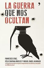 LA GUERRA QUE NOS OCULTAN/ THE WAR THATS HIDDEN FROM US - CRUZ, FRANCISCO/ ANGEL