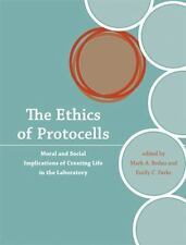 Basic Bioethics Ser.: The Ethics of Protocells : Moral and Social...